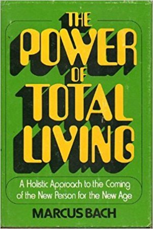 Power of Total Living, The