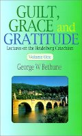 Guilt, Grace and Gratitude: Lectures on the Heidelberg Catechism - 238.42 BET