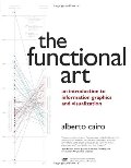 Functional Art: An introduction to information graphics and visualization