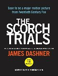 Scorch Trials Movie Tie-in Edition (Maze Runner, Book Two) (The Maze Runner Series), The