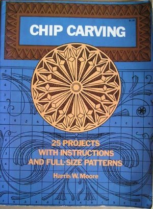 Chip Carving: 25 Projects With Instructions and Full-Size Patterns