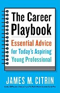 Career Playbook: Essential Advice for Today's Aspiring Young Professional, The