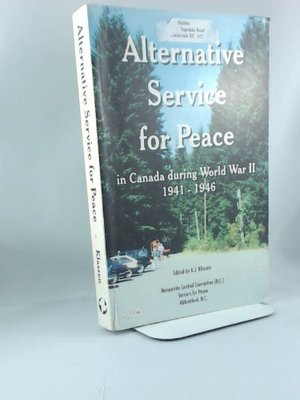 Alternative Service for Peace: In Canada During World War II, 1941-1946