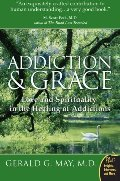 Addiction and Grace: Love and Spirituality in the Healing of Addictions (Plus)