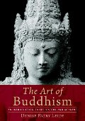 Art of Buddhism: An Introduction to Its History and Meaning, The