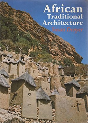 African Traditional Architecture: An Historical and Geographical Perspective