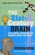 21st-Century Brain: Explaining, Mending and Manipulating the Mind, The