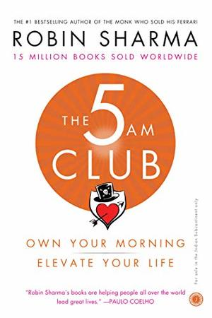 5 AM Club: Own Your Morning, Elevate Your Life, The