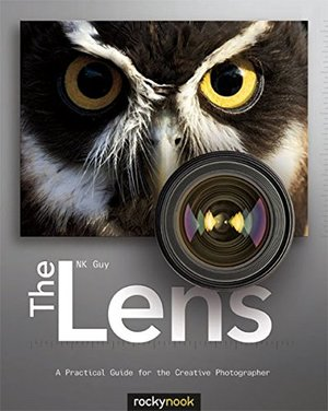 Lens: A Practical Guide for the Creative Photographer, The
