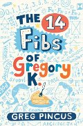 14 fibs of Gregory K., The