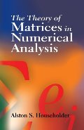 Theory of Matrices in Numerical Analysis (Dover Books on Mathematics), The