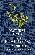 Natural Dyes and Home Dyeing (Dover Pictorial Archives)