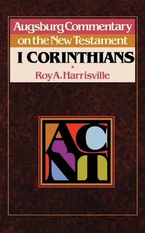 Acnt - 1 Corinthians (Augsburg Commentary on the New Testament)