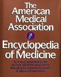 American Medical Association Encyclopedia of Medicine: An A-Z Reference Guide to Over 5,000 Medical Terms Including Symptoms, Diseases, Drugs and Treatments, The