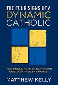 Four Signs of a Dynamic Catholic, The