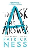 Ask and the Answer (Reissue with bonus short story): Chaos Walking: Book Two, The