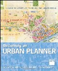Becoming an Urban Planner: A Guide to Careers in Planning and Urban Design