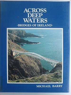 Across deep waters: Bridges of Ireland