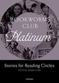 Bookworms Club Stories for Reading Circles: Platinum (Stages 4 and 5) (Oxford Bookworms ELT)