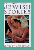 Oxford Book of Jewish Stories, The