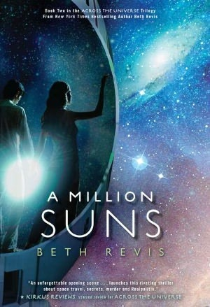 Million Suns: An Across the Universe Novel, A