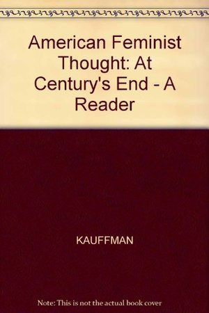 American Feminist Thought at Century's End: A Reader