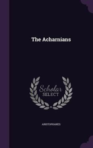Acharnians, The