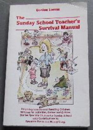 Sunday School Teacher's Survival Manual, The