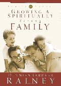 Growing a Spiritually Strong Family (The Family First series, book one)