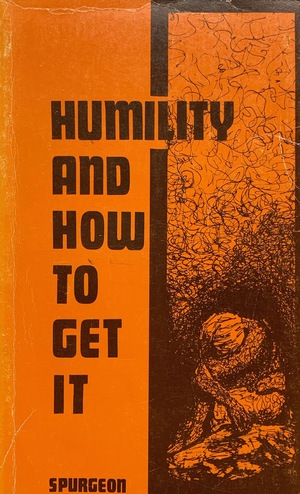 Humility and How to Get It