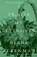 I Praise My Destroyer: Poems (Vintage)