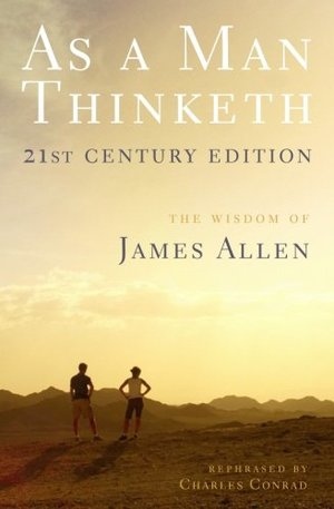 As a Man Thinketh -- 21st Century Edition