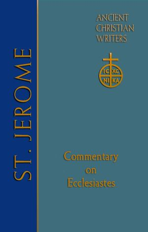 Ancient Christian Writers 66. St. Jerome: Commentary on Ecclesiastes