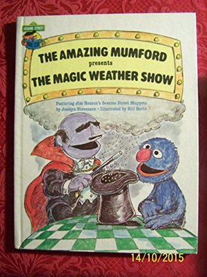 Amazing Mumford presents the magic weather show: Featuring Jim Henson's Sesame Street Muppets, The