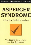 Asperger Syndrome: A Practical Guide for Teachers (Resource Materials for Teachers)