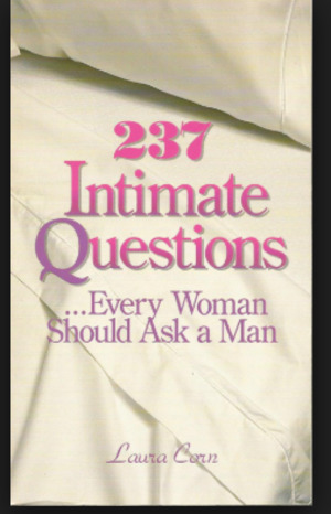 237 Intimate Questions Every Woman Should Ask a Man
