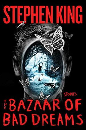 Bazaar of Bad Dreams: Stories, The