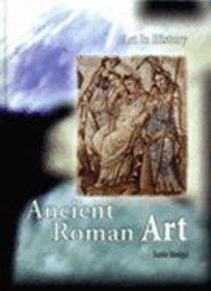 Ancient Roman Art (Art in History)