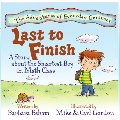 Adventures of Everyday Geniuses - Last to Finish: A Story About the Smartest Boy in Math Class, The