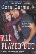 All Played Out (Rusk University, Book 3)
