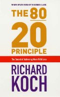 80/20 Principle: The Secret Of Achieving More With Less, The