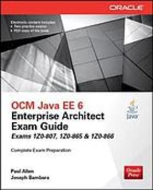 OCM Java EE 6 Enterprise Architect Exam Guide (Exams 1Z0-807, 1Z0-865 and 1Z0-866)