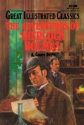 Adventures of Sherlock Holmes (Great Illustrated Classics), The
