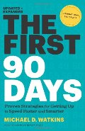 First 90 Days, Updated and Expanded: Proven Strategies for Getting Up to Speed Faster and Smarter, The