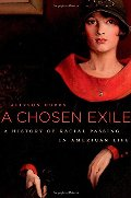Chosen Exile: A History of Racial Passing in American Life, A