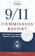 9/11 Commission Report: Final Report of the National Commission on Terrorist Attacks Upon the United States (Indexed Hardcover, Authorized Edition), The
