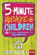 5-Minute Messages for Children: 52 Children's Devotions for Any Occasion