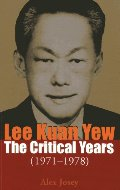 Lee Kuan Yew: The Critical Years: 1971-1978 (Vol. 2)