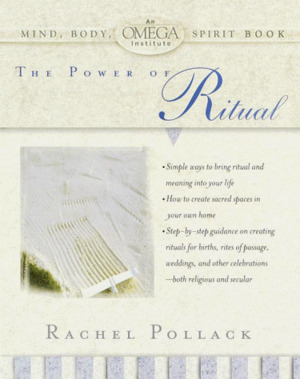 Power of Ritual (Omega Institute Mind, Body, Spirit Series), The