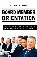 Board Member Orientation: The Concise and Complete Guide to Nonprofit Board Service